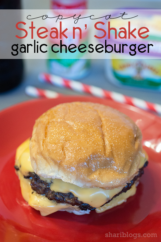 Copycat Steak n' Shake Garlic Cheeseburger